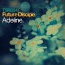 Future Disciple - Adeline (Original Mix)