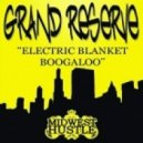 Grand Reserve - Electric Blanket Boogaloo (Original Mix)
