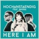 Hochanstaendig feat Mhina - Here I Am (Extended)