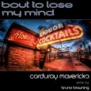 Corduroy Mavericks - Bout To Lose My Mind (Original Mix)