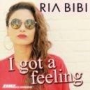 Ria Bibi - I Got A Feeling (Original Extended Mix)