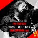 Foo Fighters - Best of You (Dan Kopernik remix)