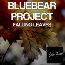 Bluebear Project - Falling Leaves (Original Mix)