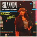 Shannon - Let The Music Play (Maxxx Remix)