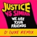 Justice - We Are Your Friends (D' Luxe Remix)