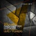 Soulwerk - Dark Matter (Tuxedo Remix)