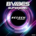 BVIBES - Supersonic (Original Mix)