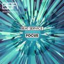 Beat Service - Focus (Original Mix)