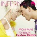 Infernal - From Paris to Berlin (Tex!no Remix)