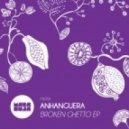 Anhanguera - The Ghetto Rebuilt (Original Mix)