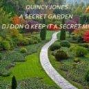 QUINCY JONES - A Secret Garden (DJ DON Q Keep It A Secret Mix)