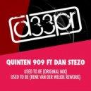 Quinten 909 - Used To Be Featuring Dan Stezo (Original Mix)