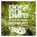Nora En Pure - U Got My Body (UFO Project Remake)