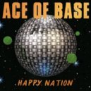 Ace Of Base - Happy Nation (D&S Project Remix)