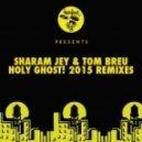 Sharam Jay & Tom Breu - Holy Ghost! (Original Dub)