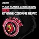 Vlada Asanin & Jerome Robins, - Ride (Etienne Ozborne Remix)