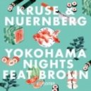 Kruse & Nuernberg Ft. Brolin - Yokohama Nights (Original Mix)