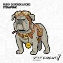 Ruben De Ronde & Rodg - Steampunk (Original Mix)