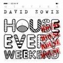 David Zowie - House Every Weekend (Nero Remix)