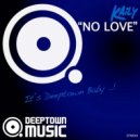 Kaily - No Love (Terrence Parker Remix)