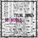 TYLNL JWNZ - My World (Original Mix)