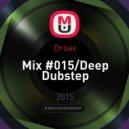 Droax - Mix #015/Deep Dubstep