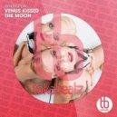 Venus Kissed The Moon - When U Play (Original Mix)