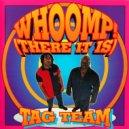 Tag Team  - Whoomp! (Arthur Davidson & Hager Dub Version)