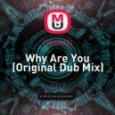 UUSVAN - Why Are You (Original Dub Mix)