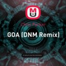 Chris Parker - GOA (DNM Remix)