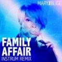 Mary J. Blige  - Family Affair (INSTRUM Remix)