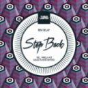 Ben Delay - Step Back (Vanilla Ace Remix)