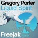 Gregory Porter  - Liquid Spirit  (FREEJAK Rework)