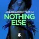 eSquire & PETCH feat. NJ - Nothing Else (Original Mix)