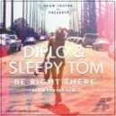 Diplo & Sleepy Tom - Be Right There (Adam Foster Remix)