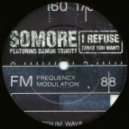 Somore - I Refuse (What You Want) (FooR Remix)