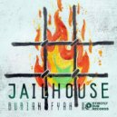 Burian Fyah & Variedub  -  Jailhouse (Original mix)