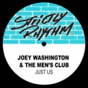 Joey Washington feat. The Mens Club - Just Us (Bop Til You Drop Mix)