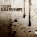 Sick Boy - Murder (Original mix)
