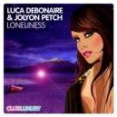 Jolyon Petch, Luca Debonaire - Loneliness (Club Mix)