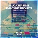 Blugazer & The Cynic Project - Feel Me Wondering (Vocal Mix)