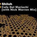 Shiloh - Cafe Del Mariachi (Original mix)