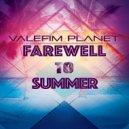 Valefim Planet - Farewell To Summer (Original Mix)