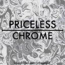 Priceless - Chrome (Original Mix)