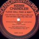 Kerri Chandler - Love Will Find A Way (Digital Re-Master 2009) (Instrumental Mix)