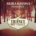 Akira Kayosa - Push Fate (Original Mix)