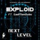 Exploid, GadManDubs - Next Level (Original)