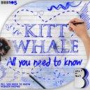Kitt Whale - Nobody Knows (Original Mix)