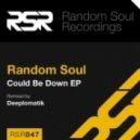 Random Soul - Could Be Down (Deeplomatik Remix)