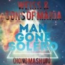 Weiss & Sons Of Maria - Man gone Solero (Hong Mash Up) (Mash up)